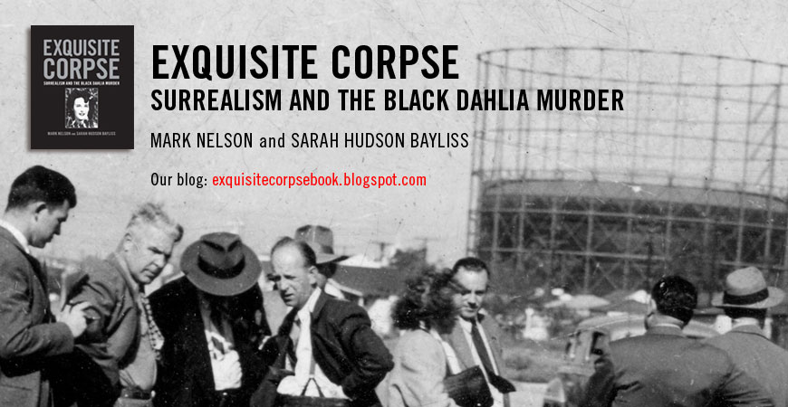 Exquisite Corpse Surrealism and the Black Dahlia Murder
